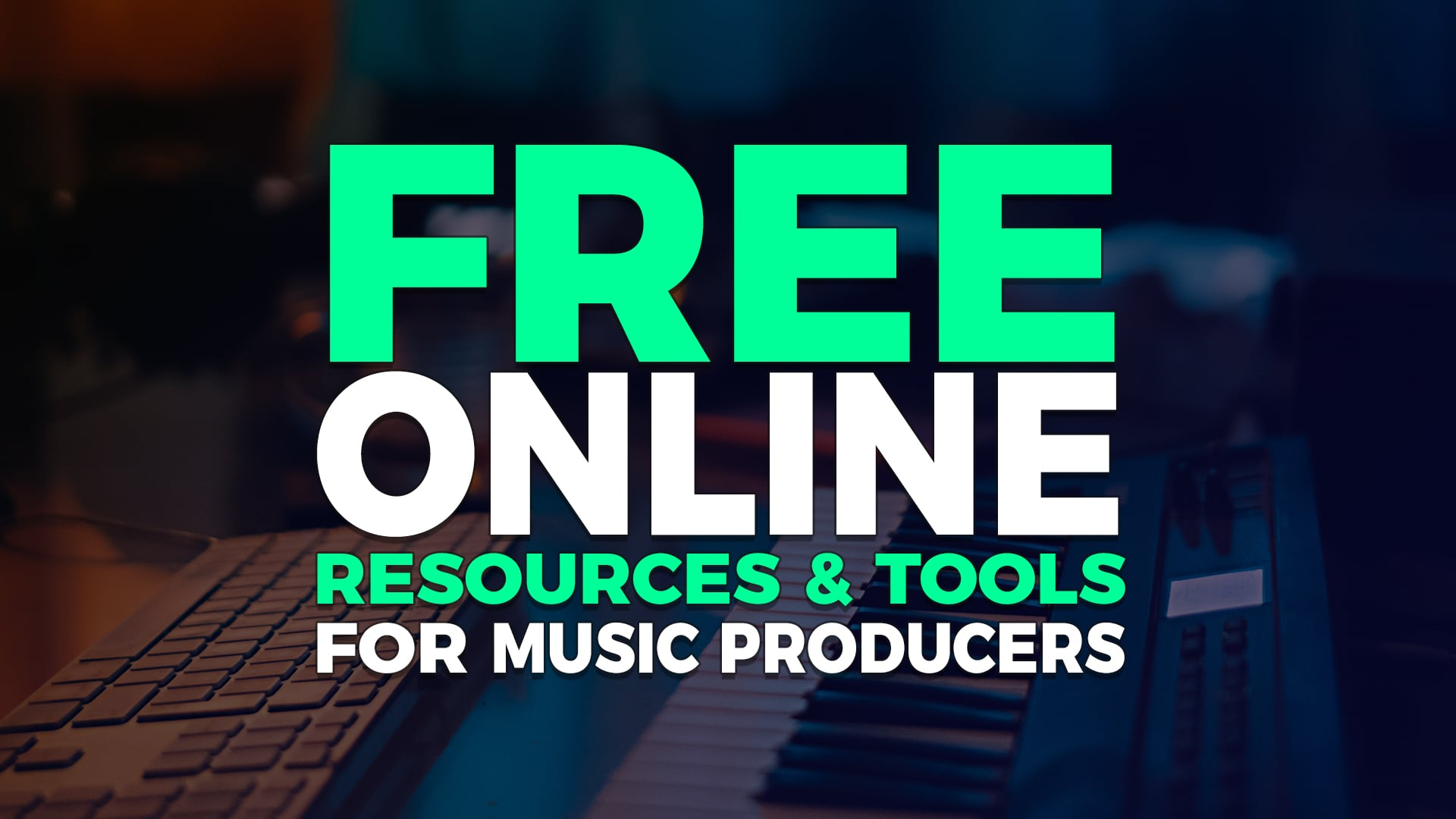 Free online resources and tools for music producers