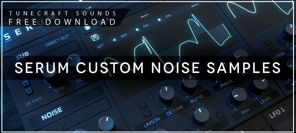 https://www.tunecraft-sounds.com/wp-content/uploads/2020/07/Tunecraft-Serum-Noise-Pool-1000x450-1.png
