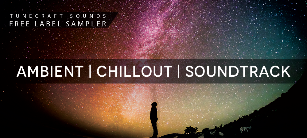 https://www.tunecraft-sounds.com/wp-content/uploads/2020/08/Free-Label-Sampler-Ambient-chillout-soundtrack_1000x450.png